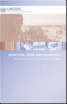 Addiction Crime and Insurgency The Transnational Threat of Afghan Opium